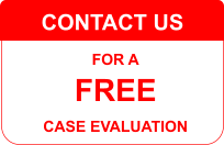CONTACT US FOR A  FREE  CASE EVALUATION